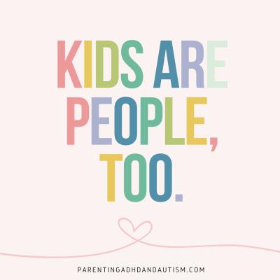 Kids are people too