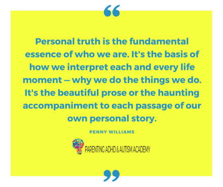 The power of personal truth for kids with ADHD and autism