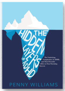The Hidden Layers of ADHD: The Underlying Complexities of ADHD, and Their Powerful Affect on Your Parenting Success, ebook for parents