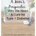 A mom's perspective on why we need a cure for type 1 diabetes.