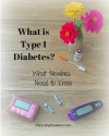 whatistype 1diabetes100 Diabetes Awareness: What is Type 1 Diabetes and What Do Parents of Newly Diagnosed Children Need to Know?