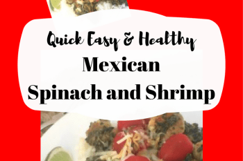 Quick, Easy, and Healthy Mexican Spinach and Shrimp