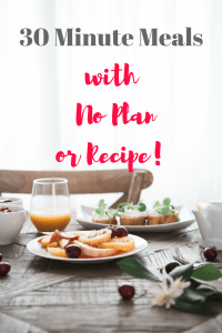 30 Minute Meals 200x300 30 minute Meal with No Plan or Recipe!
