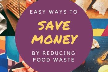 How to Reduce Food Waste and Save Money