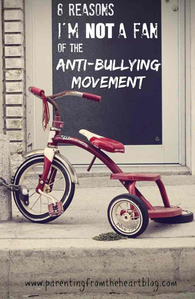 While I understand there is real pain cause by bullying, here are 8 reasons I'm not a fan of the anti-bullying movement