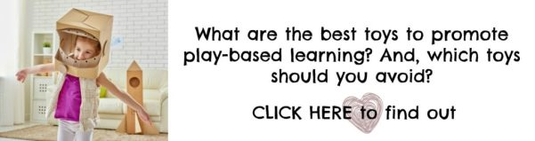 What are the best toys for play-based learning? Click here.