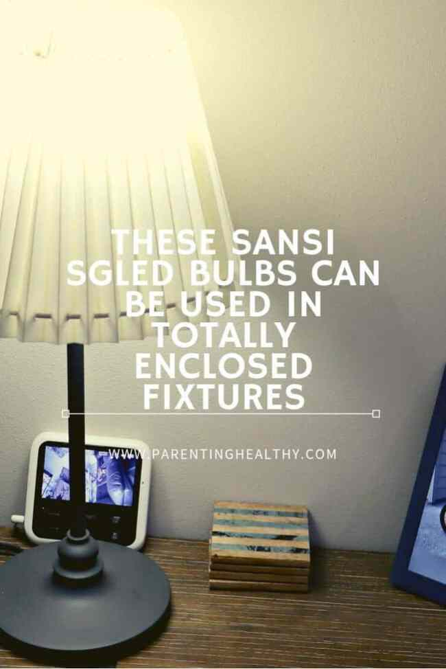 These SANSI SGLED Bulbs can be used in totally enclosed fixtures