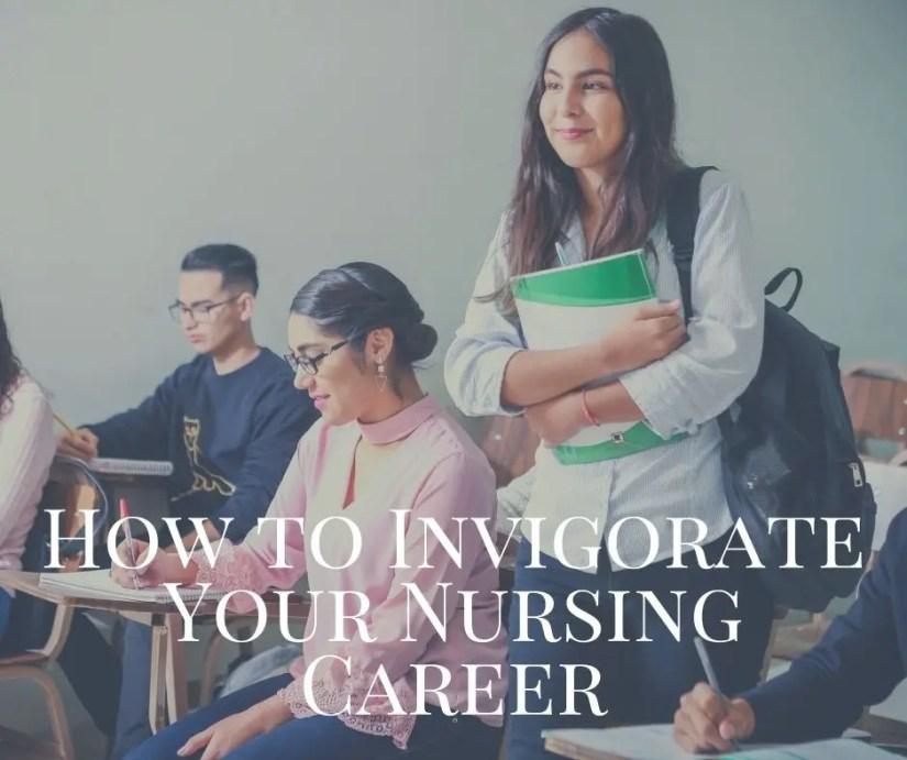 How to Invigorate Your Nursing Career