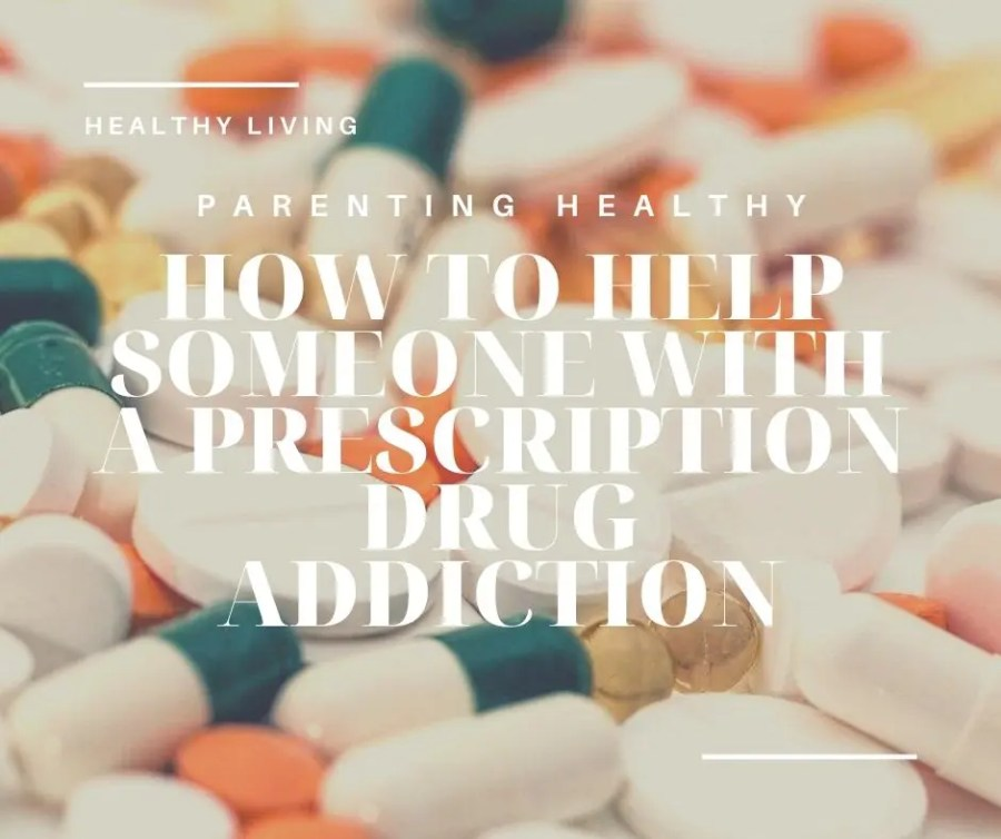 How To Help Someone With A Prescription Drug Addiction