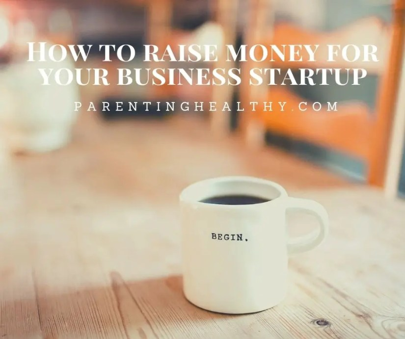 How to raise money for your business startup