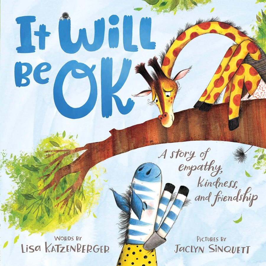 It Will Be OK: A story of empathy, kindness, and friendship Children's Book