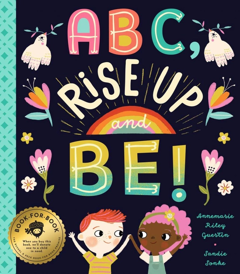 ABC, Rise Up and Be!: An Empowering Alphabet for Changing the World