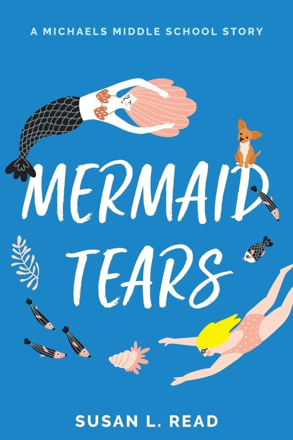 Mermaid Tears (A Michaels Middle School Story) about managing your mental health