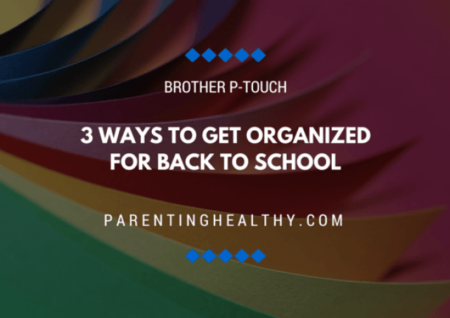 3 ways to get organized for Back to School with the Brother P-touch Label Maker