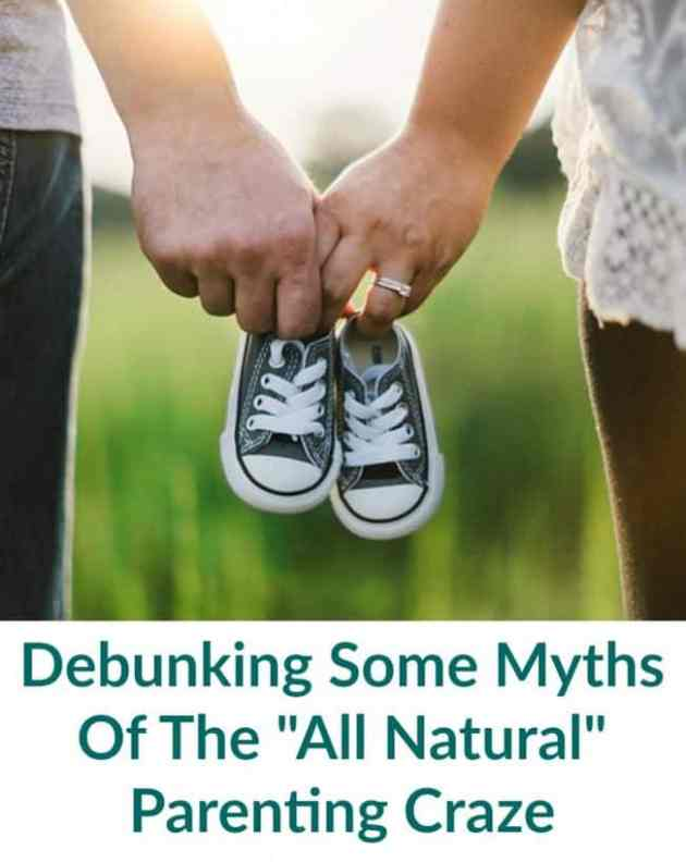 Debunking Some Myths Of The All Natural Parenting Craze