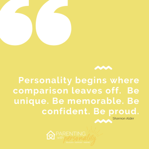 quote: Personality Begins where comparison leaves off. Be Unique. Be Memorable. Be confident. Be proud. Shannon Adler