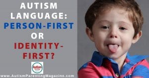 Autism Language: Person-first or Identity-first?