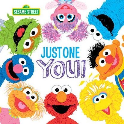 The cover of Just One You! features beloved Sesame Street characters including Big Bird, Elmo, Cooki...