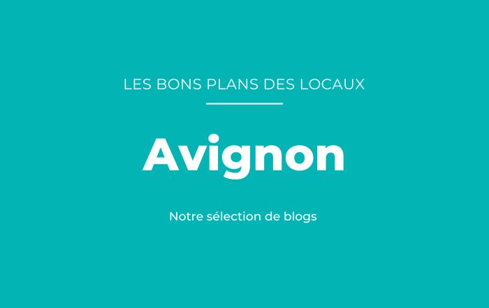 bons plans des blogueurs Avignon