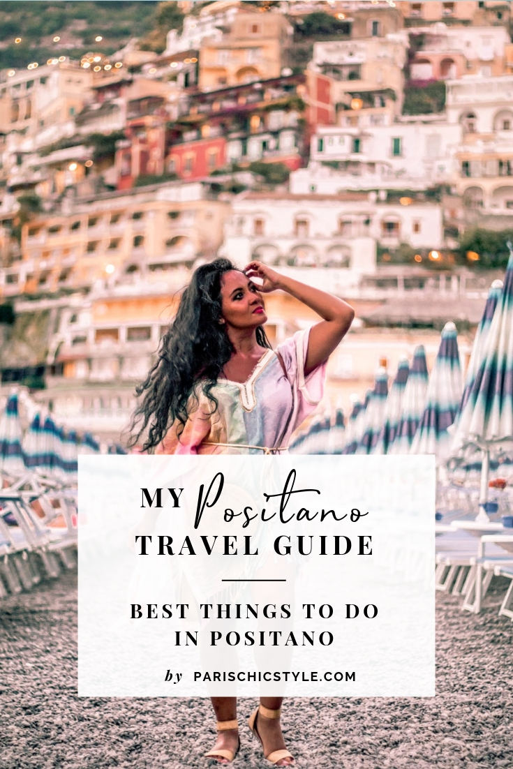 Positano Travel Guide Best Things To Do In Positano Paris Chic Style