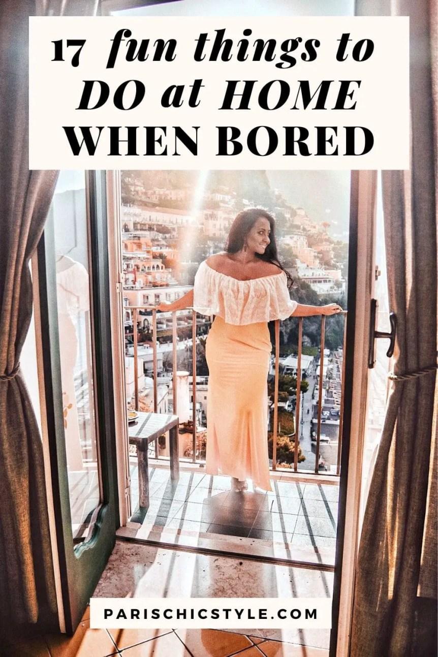 Paris Chic Style Positano Italy Fashion Travel Blog Lifestyle Decor Fun Things To Do At Home When Bored Lockdown Coronavirus Pinterest