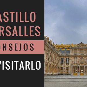 10 Consejos para visitar el Versalles