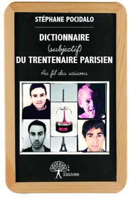 Dictionnaire subjectif du trentenaire parisien Au fil des saisons de Stéphane Pocidalo