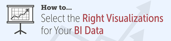 how to select the right vizualizations for BI data