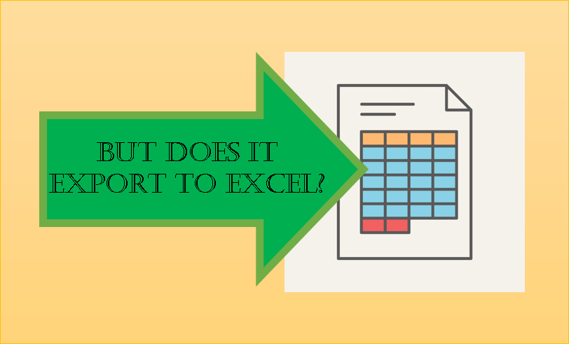 But, Does it Export to Excel?