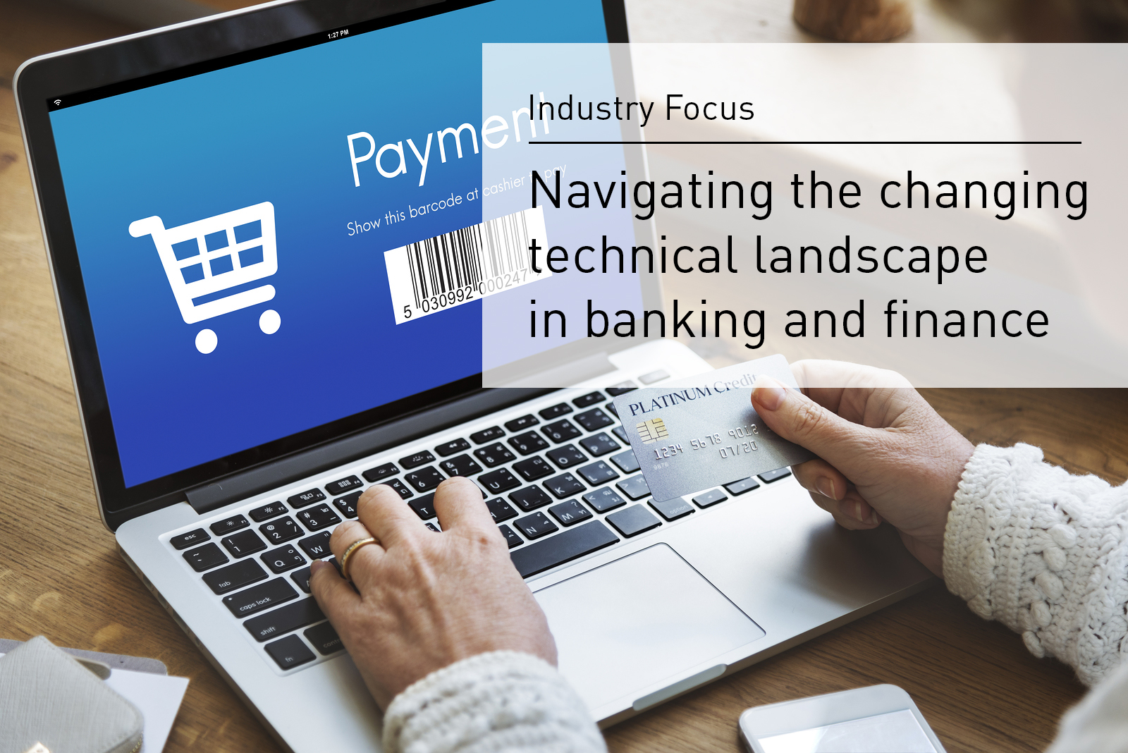 Navigating the changing technical landscape in banking and finance
