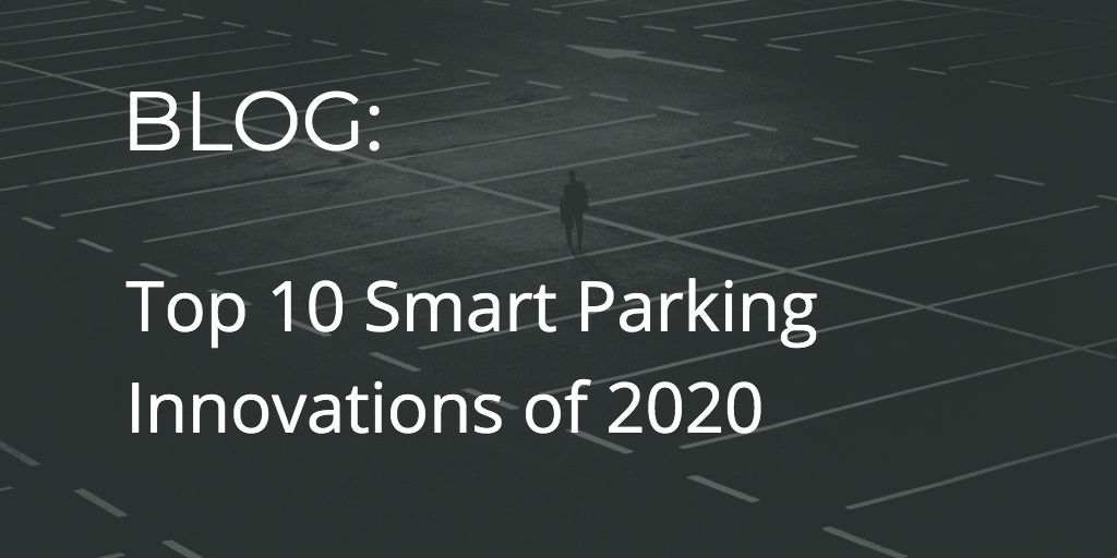Top 10 Smart Parking innovaties om naar te kijken in 2020