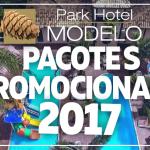Pacotes de viagens promocionais 2017 – Park Hotel Modelo