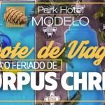 Pacote feriado Corpus Christi | O Pacote ideal para o seu feriado