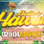 Venha curtir o baile do Hawaii do Park Hotel Modelo