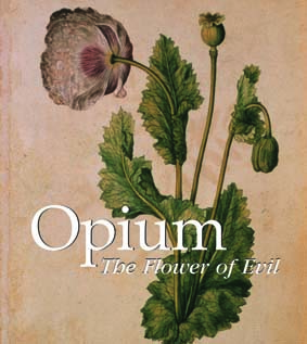 Opium, the Flower of Evil