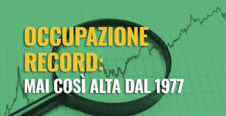 Lavoro: Ancora record occupazione in Italia. Dato migliore dal 1977