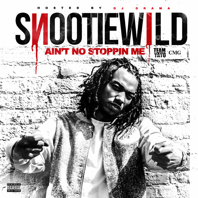 Snootie Wild – Ain't No Stoppin Me mixtape Hosted by DJ Drama