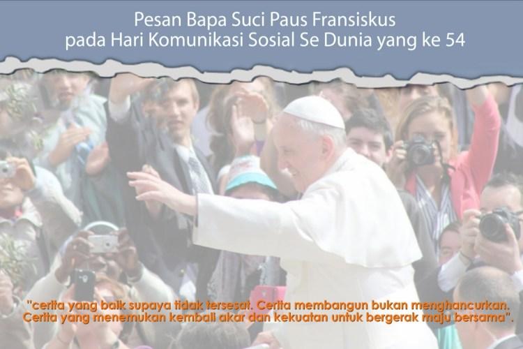 Pesan Bapa Suci Paus Fransiskus Di Hari Komunikasi Sedunia Ke-54