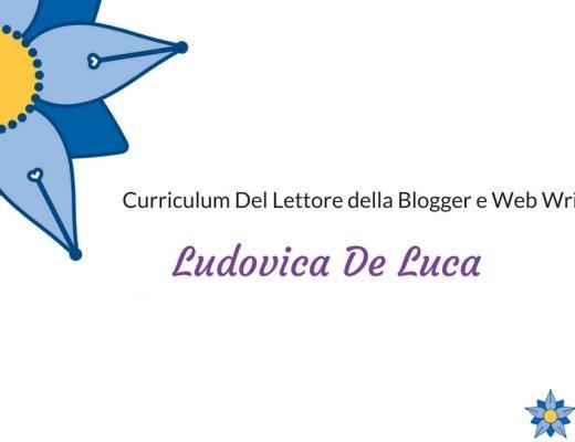 Curriculum Del Lettore di Ludovica De Luca: blogger e web writer