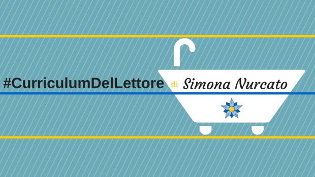 #CurriculumDelLettore di Simona Nurcato