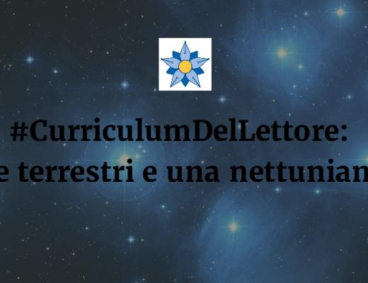 #CurriculumDelLettore di giugno: tre terrestri e una nettuniana