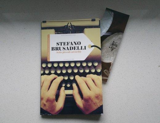 Leggere Sette piccole atrocità di Stefano Brusadelli