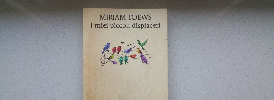#Leggere i miei piccoli dispiaceri di Miriam Toews
