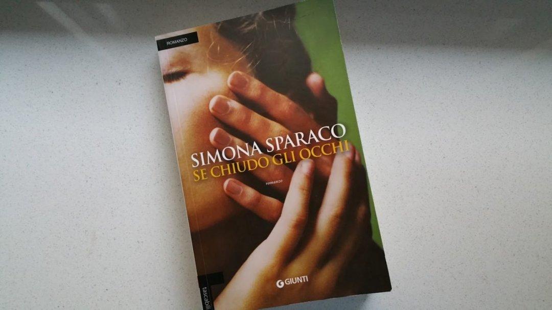Leggere Se chiudo gli occhi di Simona Sparaco