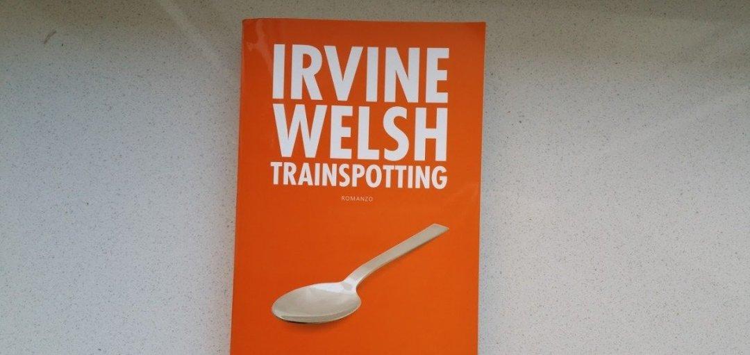 Trainspotting di Irvine Welsh: il lato tossico della civiltà