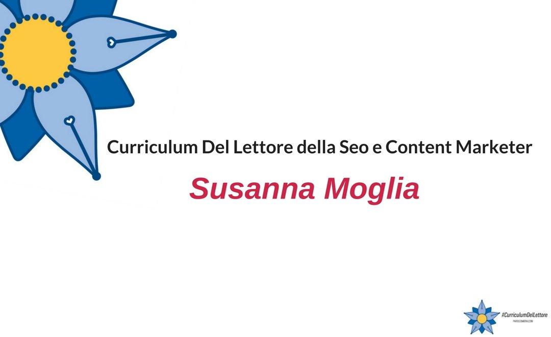 Curriculum Del Lettore di Susanna Moglia: Seo e Content Marketer