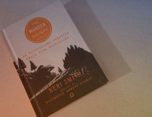 The Wander Society - La rivoluzione creativa della vita quotidiana di Keri Smith, Corraini Edizioni