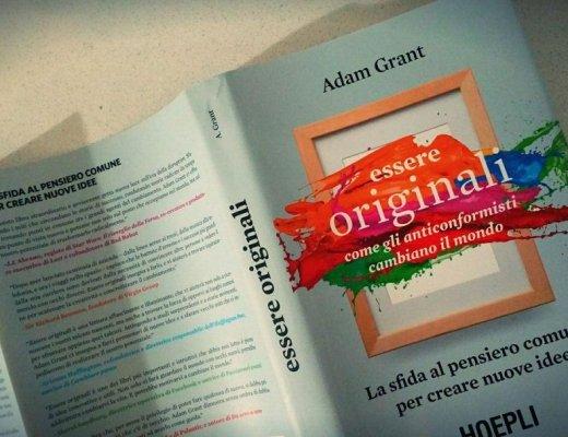Essere originali secondo Adam Grant: un libro per pensare differente