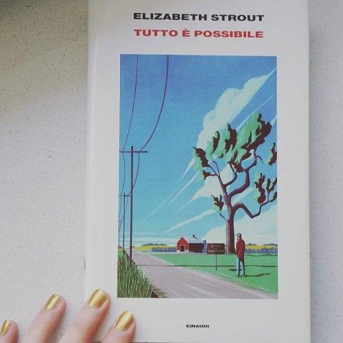 Elizabeth Strout, Tutto è possibile, Einaudi