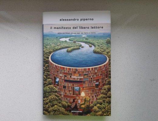Il manifesto del libero lettore di Alessandro Piperno: 8 scrittori da leggere
